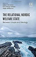 The Relational Nordic Welfare State: Between Utopia and Ideology