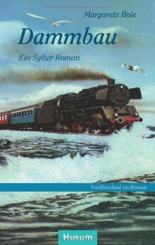 Dammbau: Ein Sylter Roman von Margarete Boie (1. Juli 2012) Broschiert