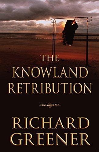 The Knowland Retribution: The Locator (The Locator Series Book 1) (English Edition)