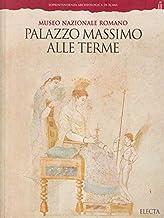 Palazzo Massimo alle Terme. Museo nazionale romano. Ediz. illustrata (Soprintendenza archeologica di Roma)