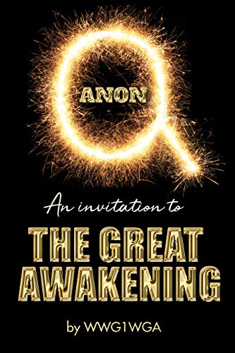 QAnon: An Invitation to The Great Awakening - Kindle edition by WWG1WGA.  Politics & Social Sciences Kindle eBooks @ Amazon.com.