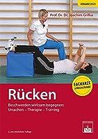 Ruecken: Beschwerden wirksam begegnen: Ursachen, Therapie, Training