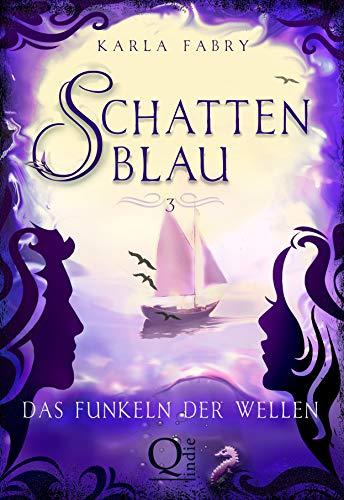 Schattenblau 3: Das Funkeln der Wellen: Romantische Urban-Fantasy-Buchserie von [Karla Fabry]