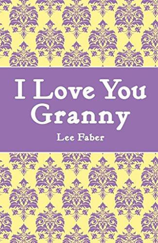 [I Love You Granny] (By: Lee Faber) [published: September, 2011]
