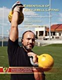 Essentials of Kettlebell Lifting - Beginner to Expert Weekend Warrior to Special Forces. Color Edition