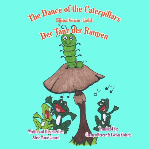 The Dance of the Caterpillars (Bilingual German-English) audiobook cover art