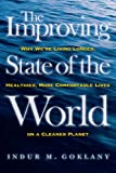 The Improving State of the World: Why We're Living Longer, Healthier, More Comfortable Lives on a Cleaner Planet (English Edition)