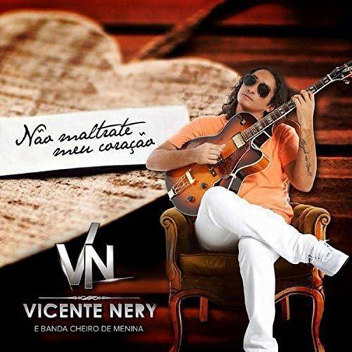 Vicente Nery & Banda Cheiro de Menina