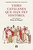 Vides catalanes que han fet història (Llibres a l'Abast) (Catalan Edition)