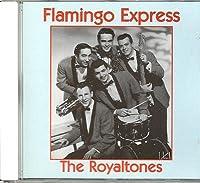 Flamingo Express the Royaltone