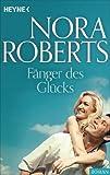 Fänger des Glücks von Nora Roberts