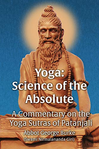 Yoga Science of the Absolute: A Commentary on the Yoga Sutras of Patanjali