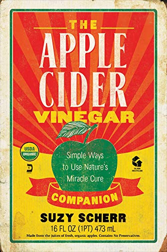 The Apple Cider Vinegar Companion: Simple Ways to Use Nature's Miracle Cure (Countryman Pantry)