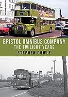 Bristol Omnibus Company: The Twilight Years