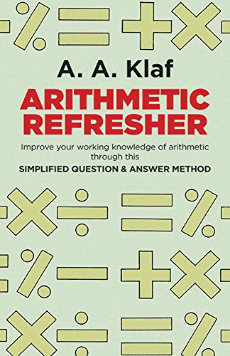 Compare Textbook Prices for Arithmetic Refresher: Improve your working knowledge of arithmetic First edition. Edition ISBN 9780486212418 by A. A. Klaf