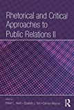 Rhetorical and Critical Approaches to Public Relations Ii (Routledge Communication Series)