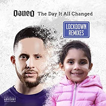 The Day It All Changed (Lockdown Remixes)