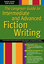 The Longman Guide to Intermediate and Advanced Fiction Writing (Writer's Reference)