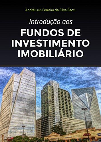 Introdução aos Fundos de Investimento Imobiliário