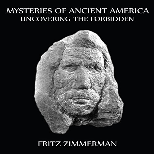 Mysteries of Ancient America: Uncovering the Forbidden audiobook cover art