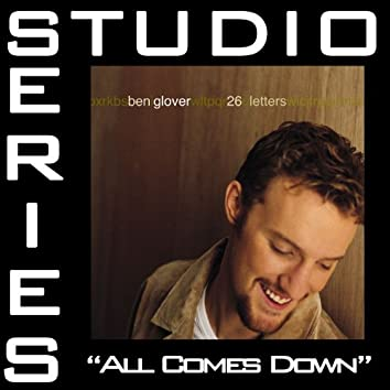 All Comes Down [Studio Series Performance Track]