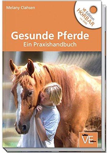 Gesunde Pferde: Ein Praxishandbuch