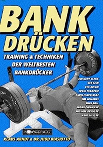 Bankdrücken: Training & Techniken der weltbesten Bankdrücker: Training und Techniken der weltbesten Bankdrücker