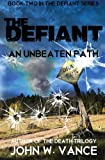 The Defiant: An Unbeaten Path (The Defiant Series, Band 2)