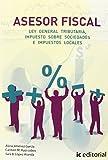 Asesor fiscal. volumen 2 - Ley general tributaria, impuesto sobre sociedades e impuestos locales