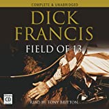 Field of 13 : By Dick Francis: (Unabridged Audiobook 8cd's)