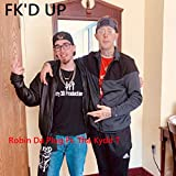 FK'D Up (feat. Tha Kydd T) [Explicit]