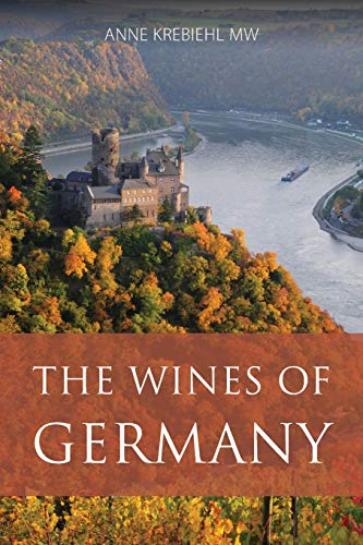 Compare Textbook Prices for The wines of Germany Classic Wine Library Illustrated Edition ISBN 9781906821869 by Krebiehl, Anne