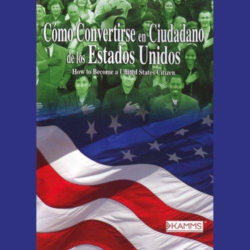Como Convertirse en Cuidadano de los Estados Unidos (Texto Completo) [Become a U.S. Citizen] audiobook cover art