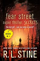 Fear Street Super Thriller: Secrets: The Lost Girland Can You Keep a Secret?