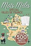 Mots Mêlés Spécial Ville de France: Mots cachés pour adultes, plus de 500 villes Françaises à retrouver | Puzzles de mots avec les solutions en fin de ... de Noel pour les passionnés de jeux de mots