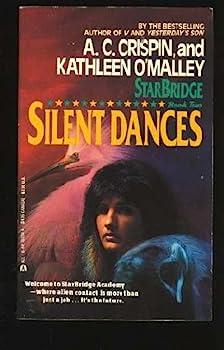 Silent Dances (Starbridge, Book 2) - Book #2 of the StarBridge