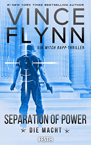 SEPARATION OF POWER – Die Macht: Thriller (Mitch Rapp 5)