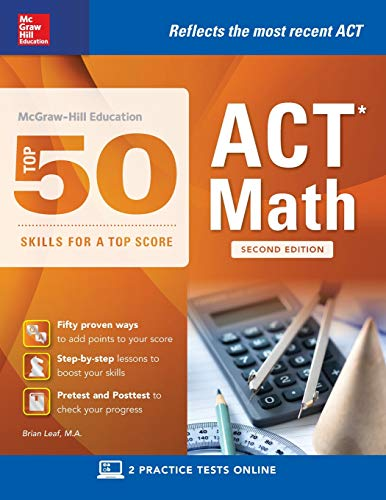 McGraw-Hill Education: Top 50 ACT Math Skills for a Top Score, Second Edition (McGraw-Hill Education