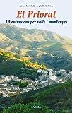 _El Priorat. 19 excursions per valls i muntanyes: 23 (Llibres de Muntanya)