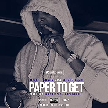 Paper To Get (feat. Bone Bizzle & Oski Whoa) - Single