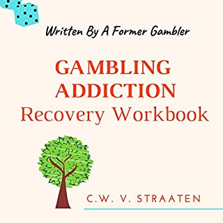 Gambling Addiction Recovery Workbook: Written by a Former Gambler audiobook cover art