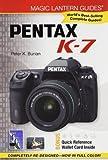 Magic Lantern Guides: Pentax K-7 by Peter K. Burian (2010-03-07)