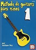 Metodo De Guitarra Para Ninos Volumen UNO Guitar: 1