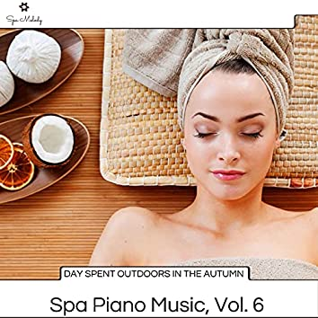 Day Spent Outdoors In The Autumn - Spa Piano Music, Vol. 6