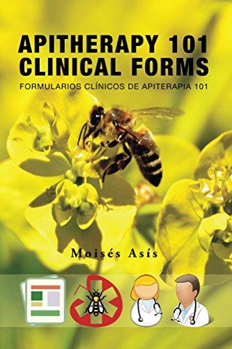 Apitherapy 101 Clinical Forms: Formularios clínicos para Apiterapia 101 (English Edition)