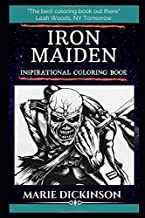 Iron Maiden Inspirational Coloring Book: An English Heavy Metal Band Formed in Leyton, East London. (Iron Maiden Inspirational Coloring Books)
