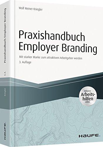 Praxishandbuch Employer Branding - mit Arbeitshilfen online: Mit starker Marke zum attraktiven Arbeitgeber werden (Haufe Fachbuch)