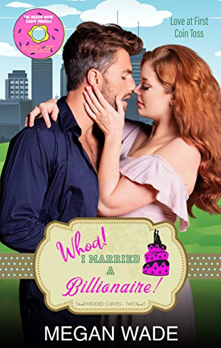 Whoa! I Married a Billionaire! by Megan Wade