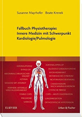 Fallbuch Physiotherapie: Innere Medizin mit Schwerpunkt Kardiologie/ Pulmologie