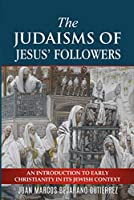 The Judaisms of Jesus' Followers: An Introduction to Early Christianity in its Jewish Context (English Edition)